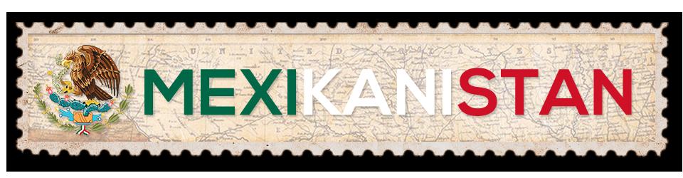 Mexikanistan